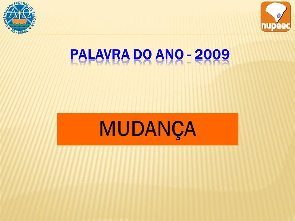 PALAVRA DO ANO - 2009 MUDANÇA