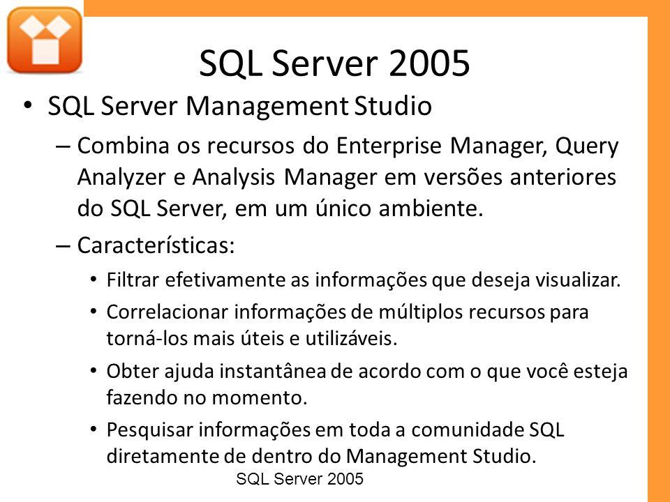 SQL Server 2005 SQL Server Management Studio