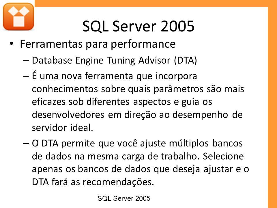 SQL Server 2005 Ferramentas para performance