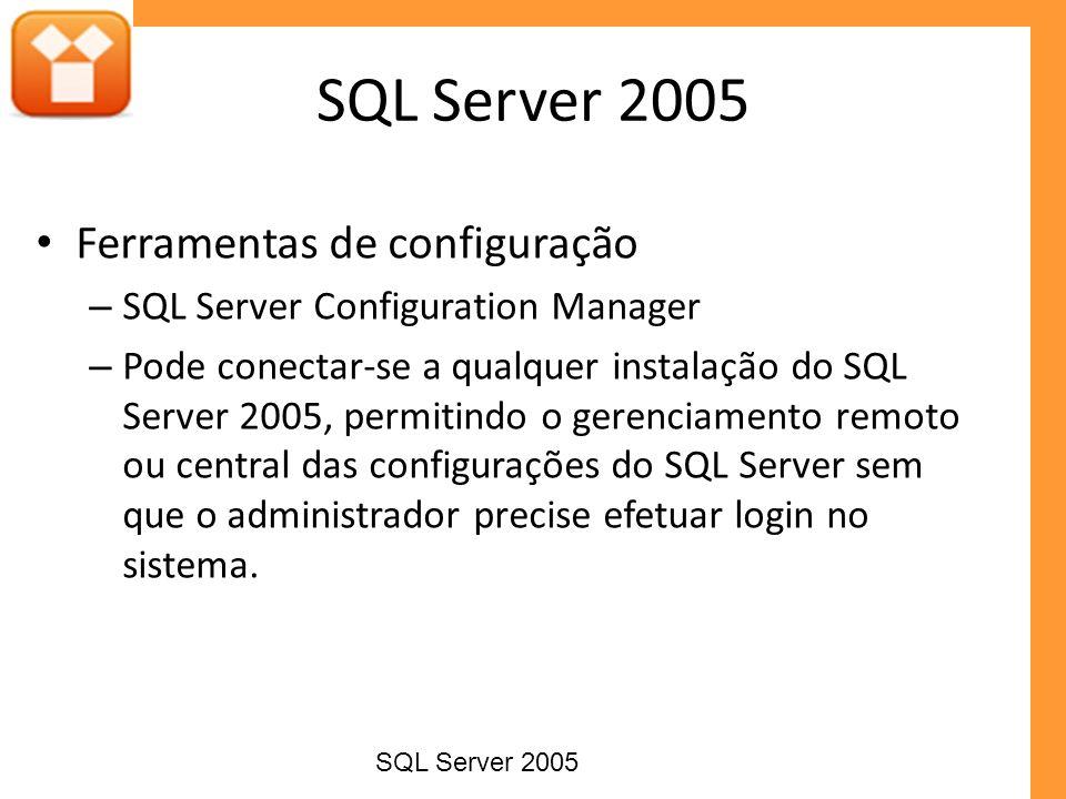 SQL Server 2005 Ferramentas de configuração