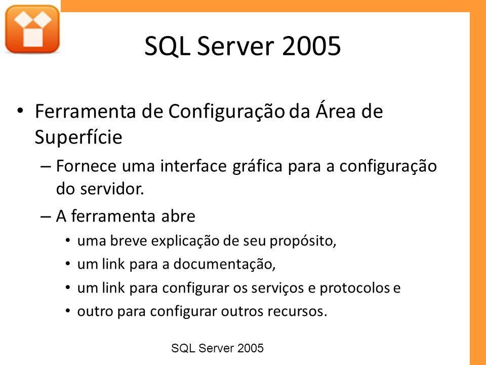 SQL Server 2005 Ferramenta de Configuração da Área de Superfície