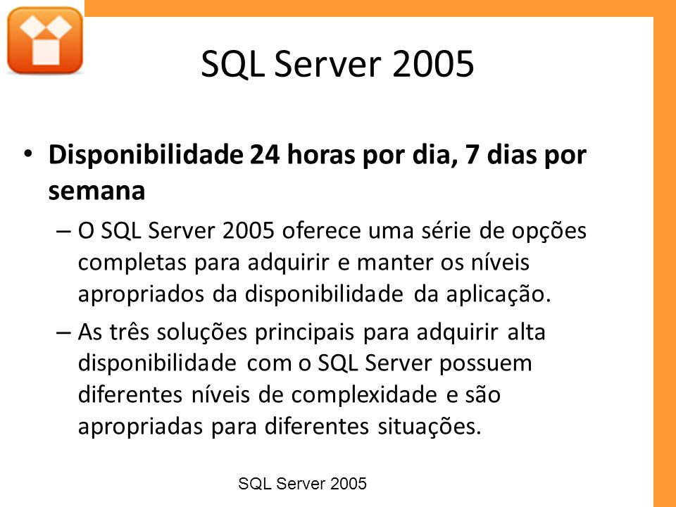 SQL Server 2005 Disponibilidade 24 horas por dia, 7 dias por semana