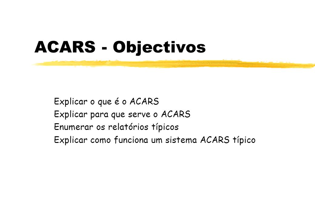 ACARS - Objectivos Explicar o que é o ACARS