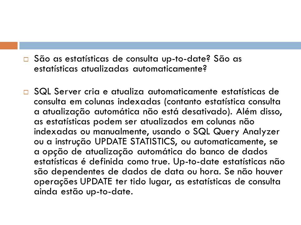 São as estatísticas de consulta up-to-date