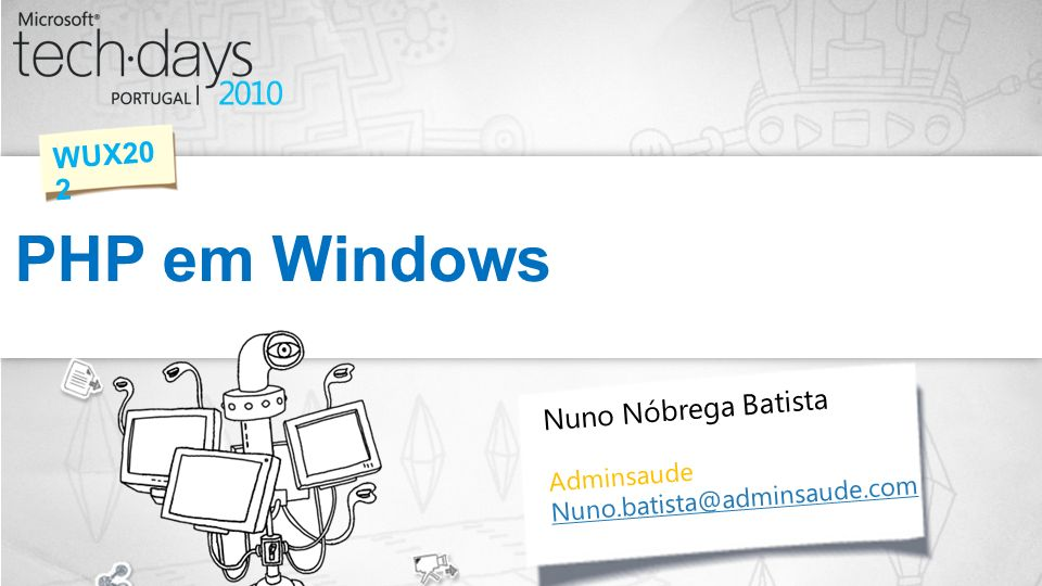 PHP em Windows WUX202 Nuno Nóbrega Batista Adminsaude