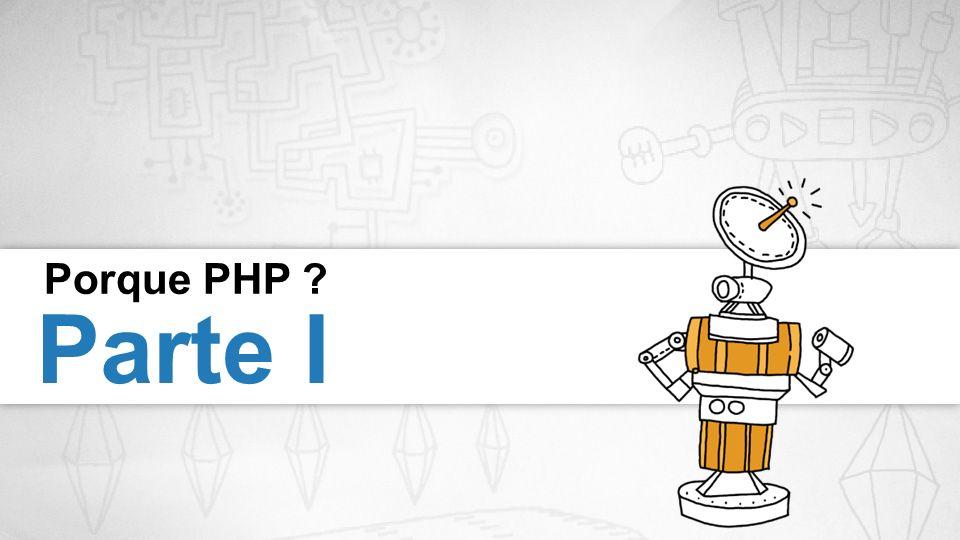 Porque PHP Parte I