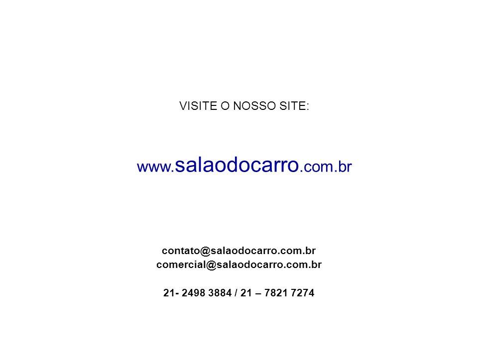 www.salaodocarro.com.br VISITE O NOSSO SITE: