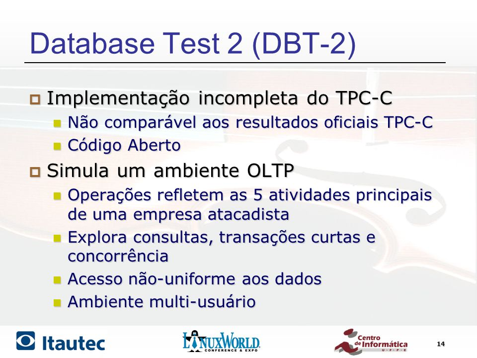 Database Test 2 (DBT-2) Implementação incompleta do TPC-C