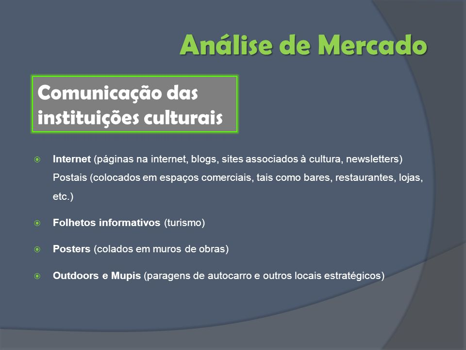 Análise de Mercado Comunicação das instituições culturais