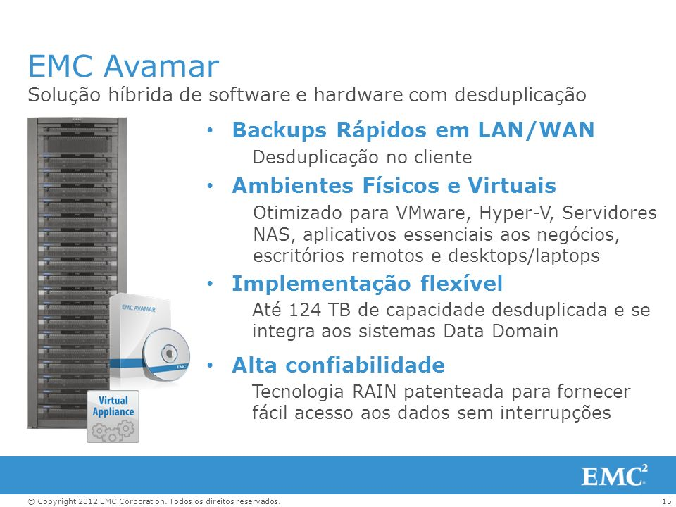 EMC Avamar Backups Rápidos em LAN/WAN Ambientes Físicos e Virtuais