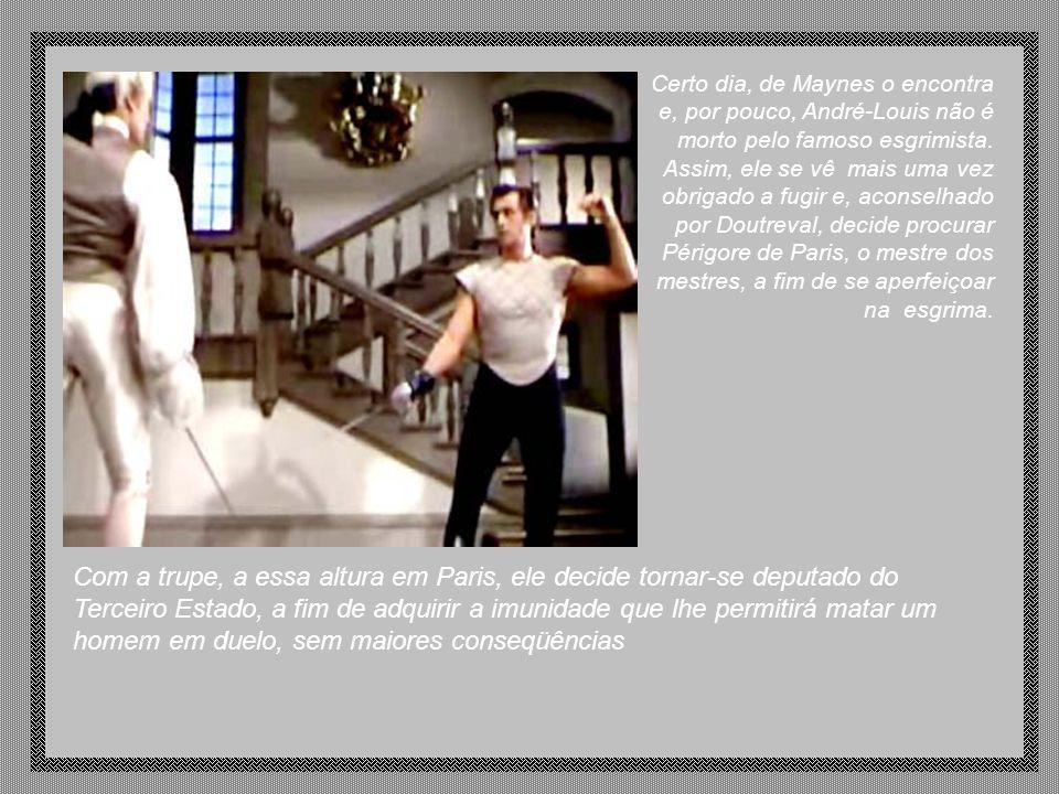 Certo dia, de Maynes o encontra e, por pouco, André-Louis não é morto pelo famoso esgrimista. Assim, ele se vê mais uma vez obrigado a fugir e, aconselhado por Doutreval, decide procurar Périgore de Paris, o mestre dos mestres, a fim de se aperfeiçoar na esgrima.