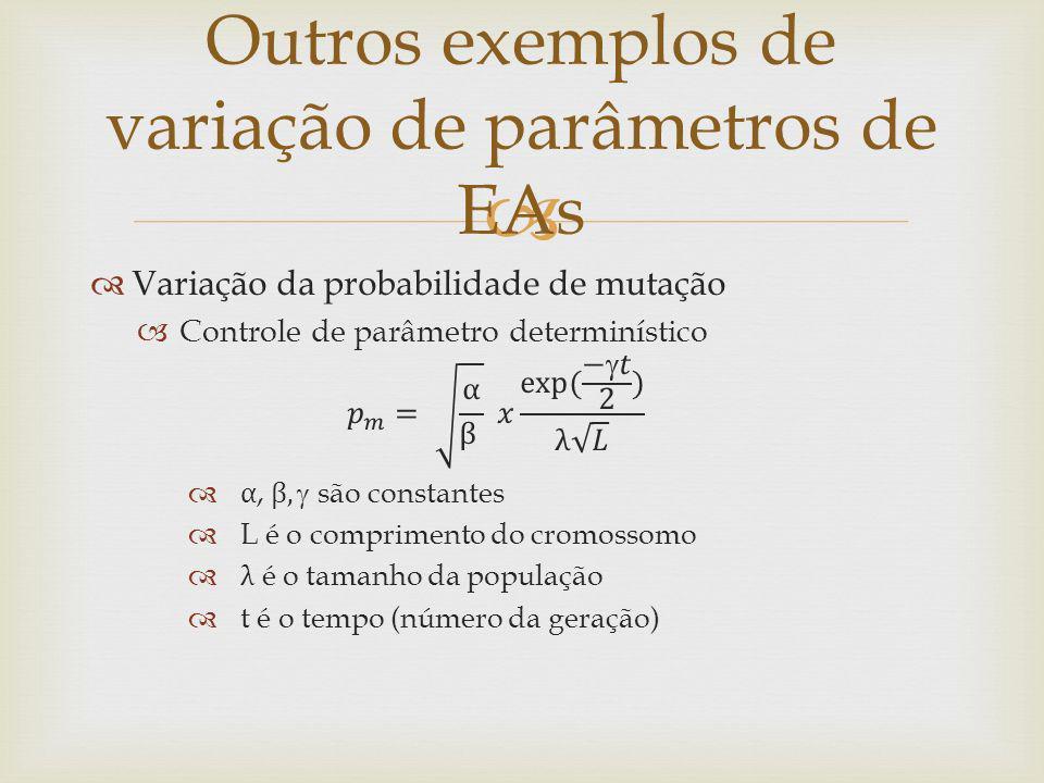 Outros exemplos de variação de parâmetros de EAs