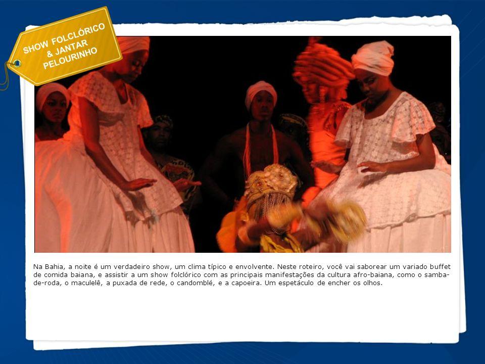 Show Folclórico & Jantar Pelourinho