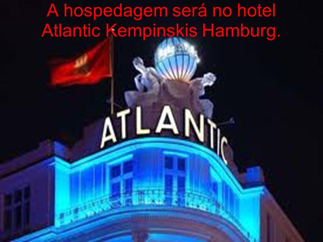 A hospedagem será no hotel Atlantic Kempinskis Hamburg.