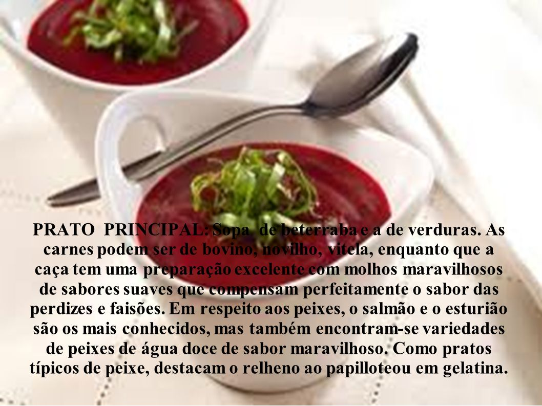 PRATO PRINCIPAL: Sopa de beterraba e a de verduras