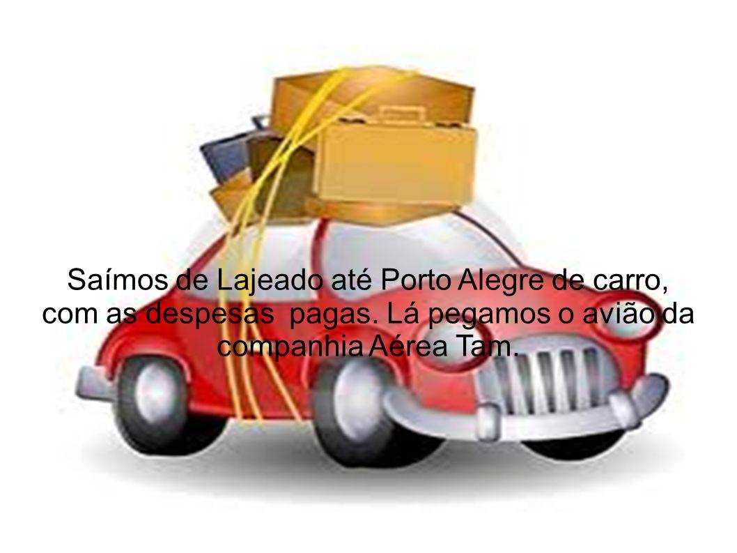 Saímos de Lajeado até Porto Alegre de carro, com as despesas pagas