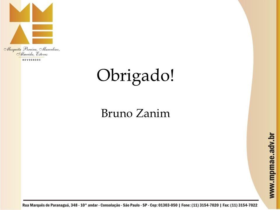 Obrigado! Bruno Zanim