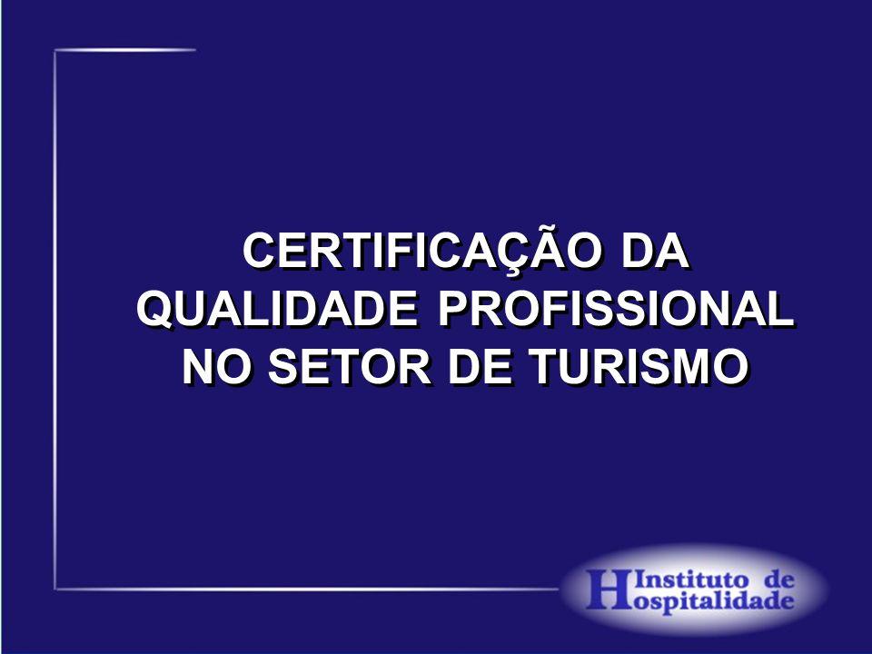 CERTIFICAÇÃO DA QUALIDADE PROFISSIONAL NO SETOR DE TURISMO