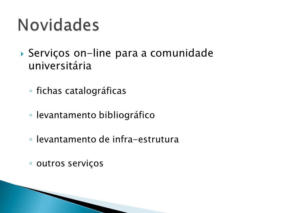Novidades Serviços on-line para a comunidade universitária