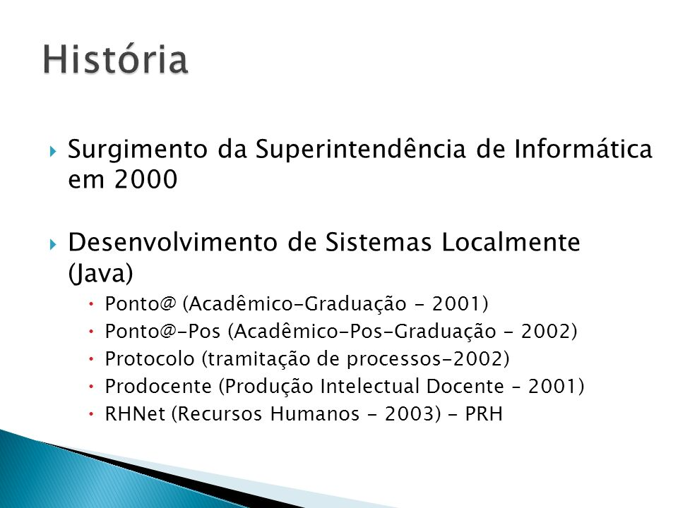História Surgimento da Superintendência de Informática em 2000