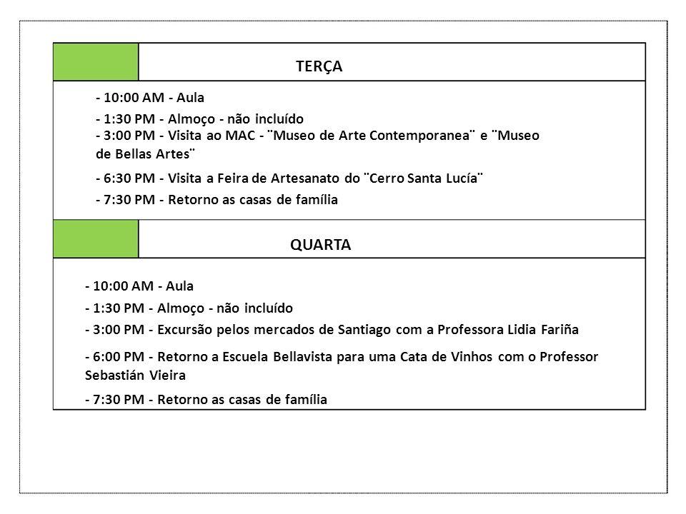 TERÇA QUARTA - 10:00 AM - Aula - 1:30 PM - Almoço - não incluído