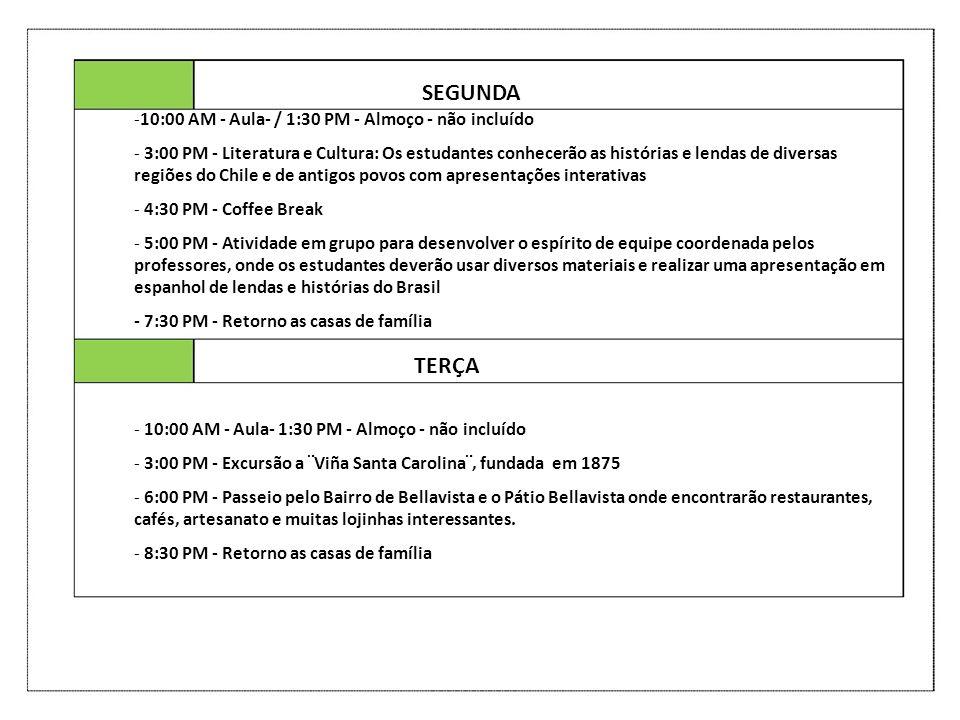 SEGUNDA TERÇA 10:00 AM - Aula- / 1:30 PM - Almoço - não incluído