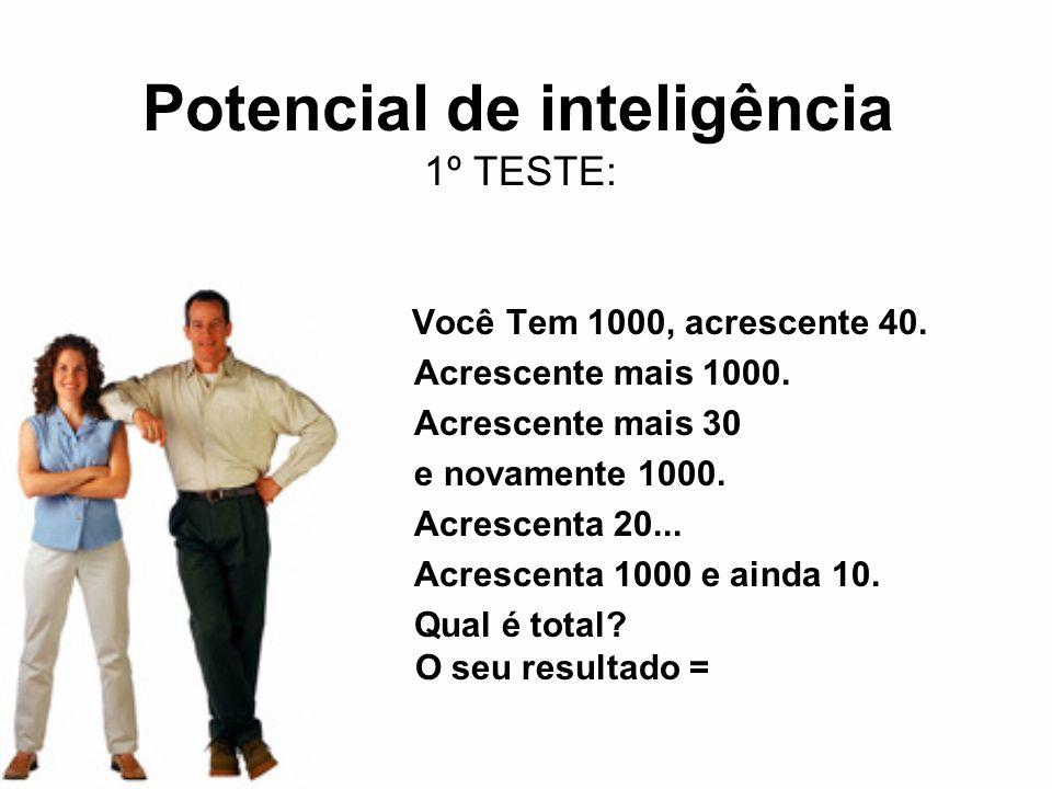 Potencial de inteligência 1º TESTE: