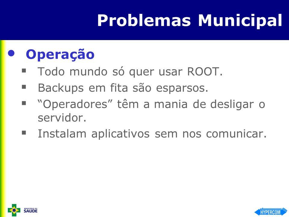 Problemas Municipal Operação Todo mundo só quer usar ROOT.