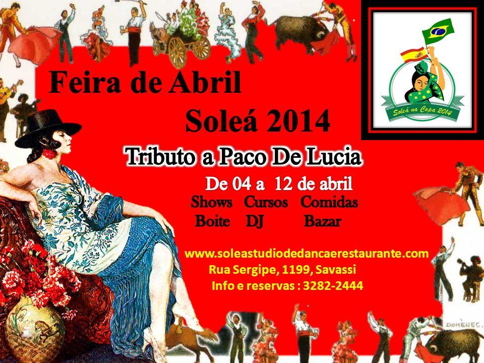 Feira de Abril Soleá 2014 Tributo a Paco De Lucia De 04 a 12 de abril