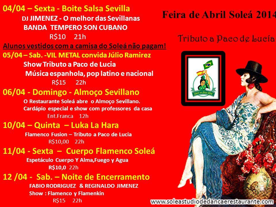 Feira de Abril Soleá 2014 04/04 – Sexta - Boite Salsa Sevilla