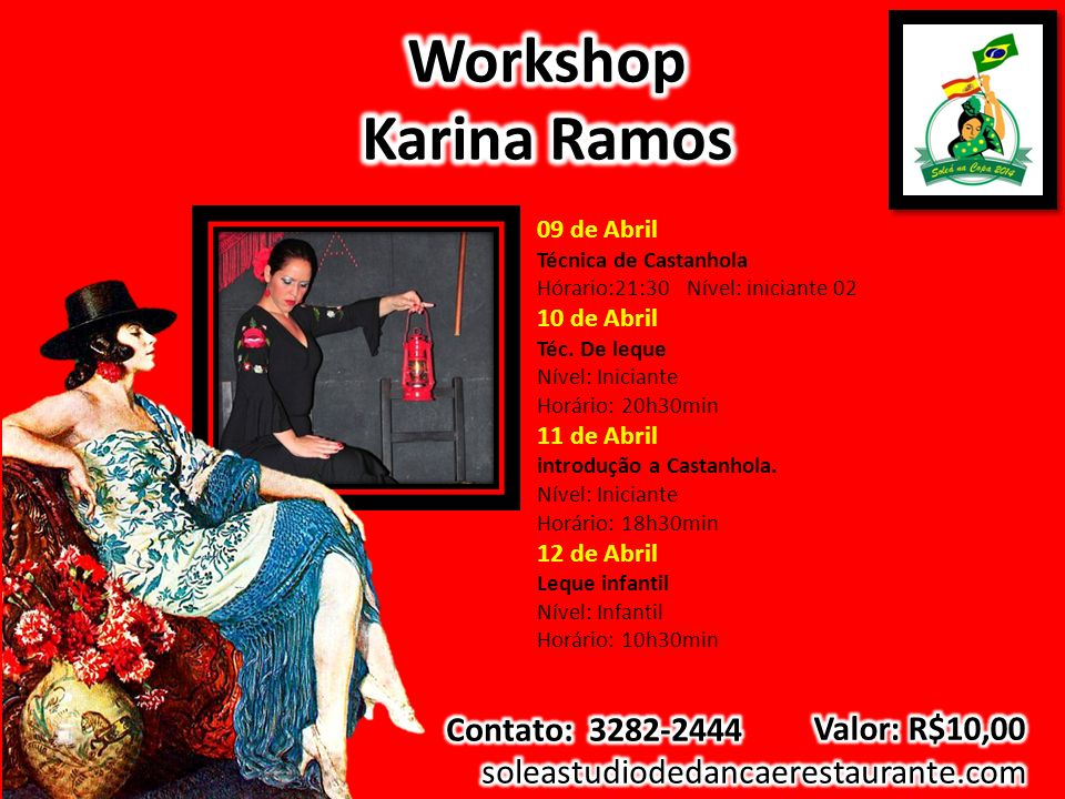 Workshop Karina Ramos Contato: 3282-2444 Valor: R$10,00