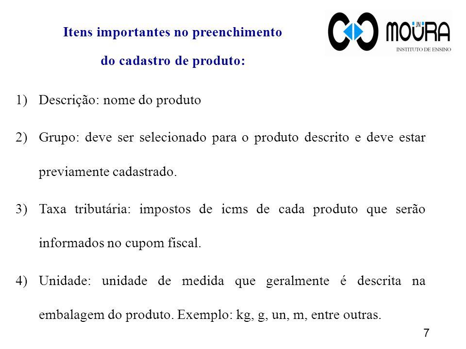 Itens importantes no preenchimento do cadastro de produto:
