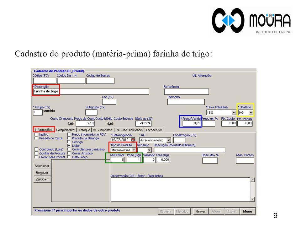 Cadastro do produto (matéria-prima) farinha de trigo: