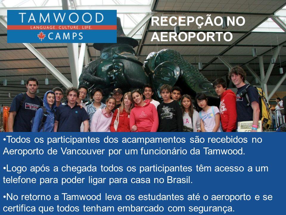 RECEPÇÃO NO AEROPORTO Todos os participantes dos acampamentos são recebidos no Aeroporto de Vancouver por um funcionário da Tamwood.