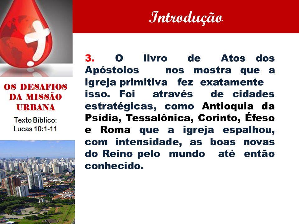 3. O livro de Atos dos Apóstolos nos mostra que a igreja primitiva fez exatamente