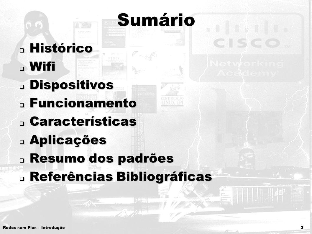 Sumário Histórico Wifi Dispositivos Funcionamento Características