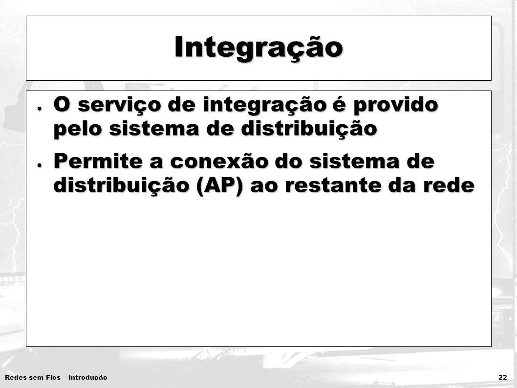 Integração O serviço de integração é provido pelo sistema de distribuição.