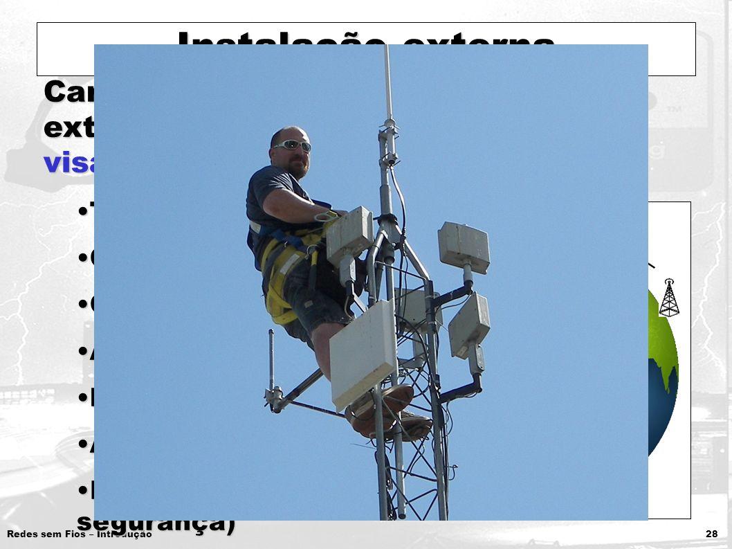 Instalação externa Características em instalações externas que prejudicam o sinal e a visada das antenas: