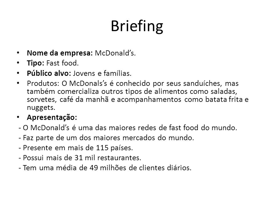 Briefing Nome da empresa: McDonald's. Tipo: Fast food.