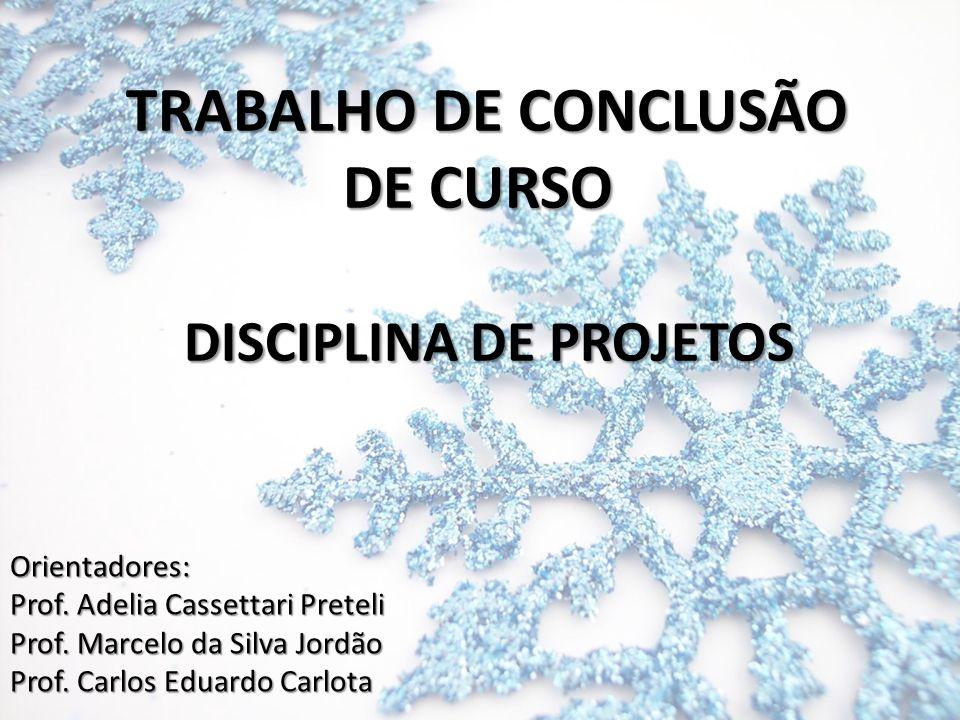 TRABALHO DE CONCLUSÃO DE CURSO DISCIPLINA DE PROJETOS