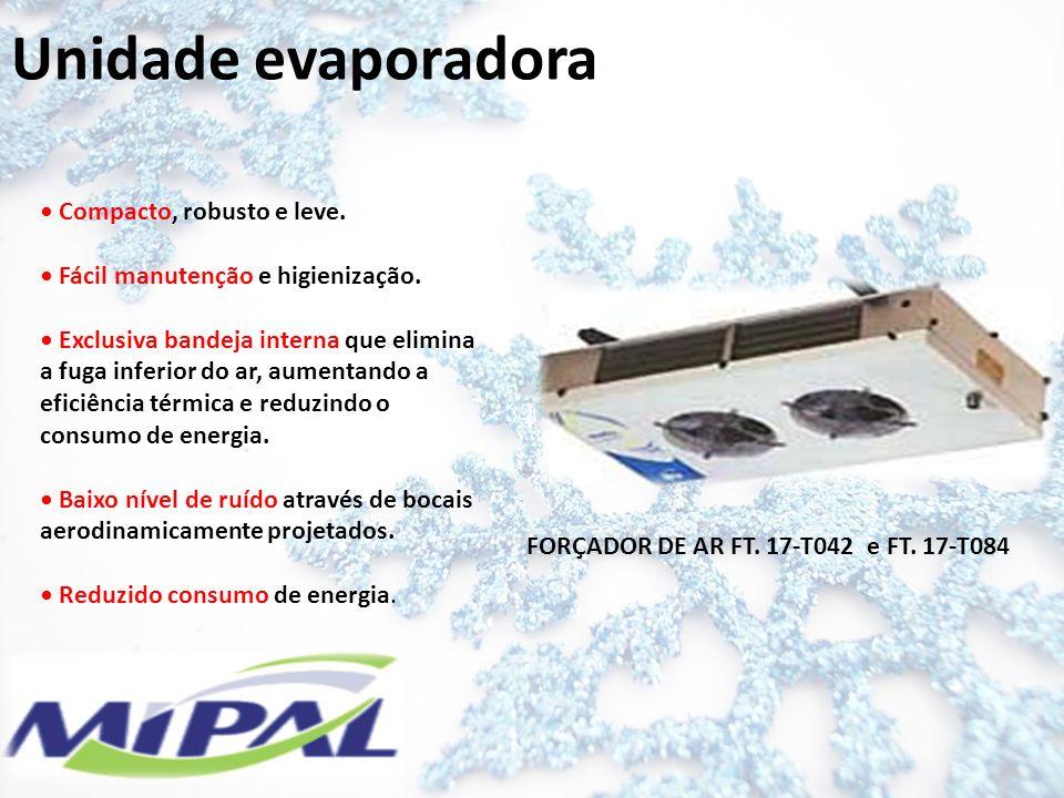 Unidade evaporadora • Compacto, robusto e leve.