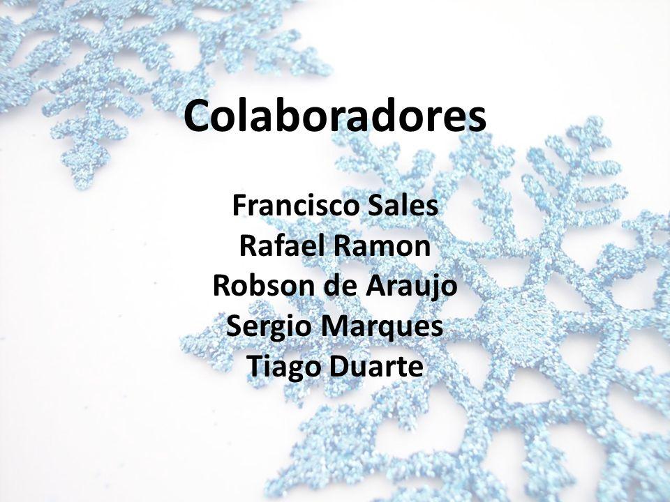 Colaboradores Francisco Sales Rafael Ramon Robson de Araujo
