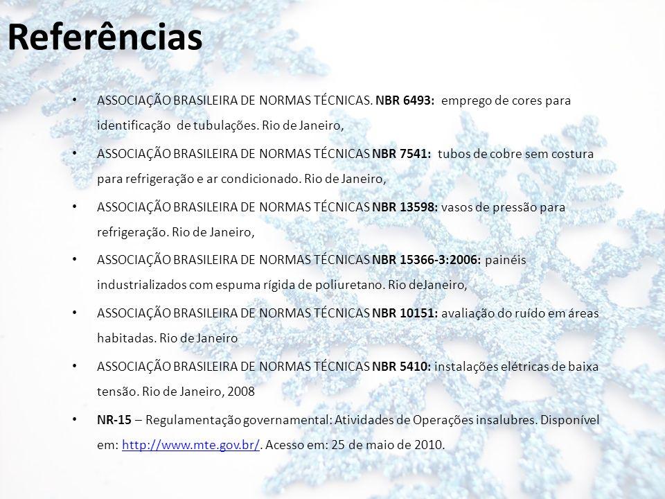 Referências ASSOCIAÇÃO BRASILEIRA DE NORMAS TÉCNICAS. NBR 6493: emprego de cores para identificação de tubulações. Rio de Janeiro,