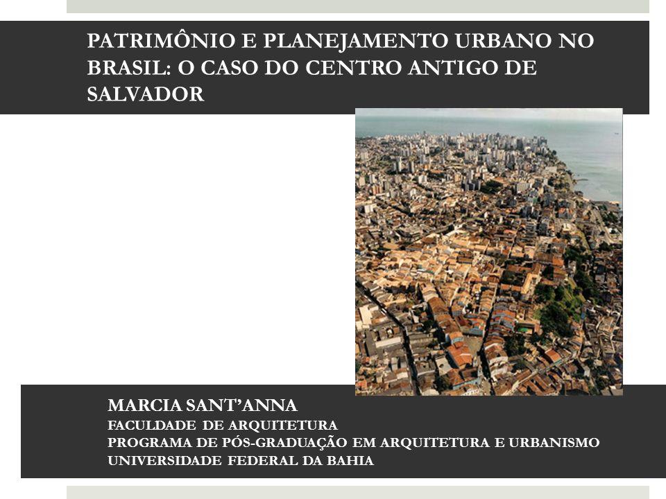 PATRIMÔNIO E PLANEJAMENTO URBANO NO BRASIL: O CASO DO CENTRO ANTIGO DE SALVADOR