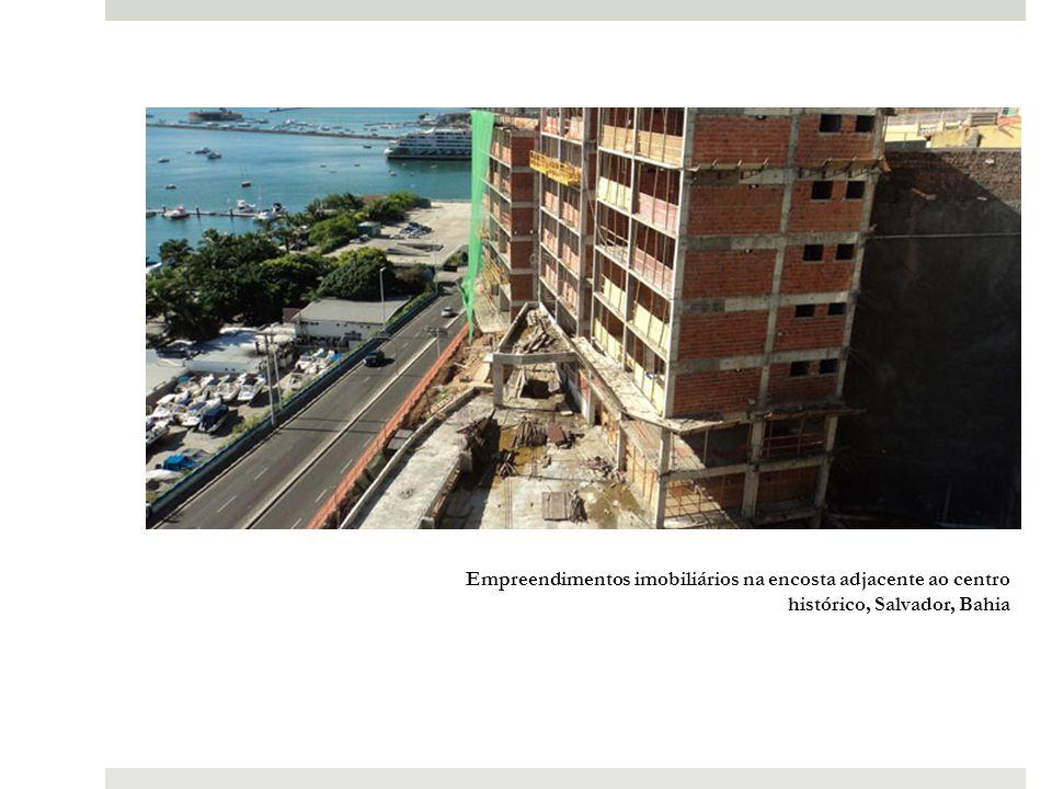 Empreendimentos imobiliários na encosta adjacente ao centro histórico, Salvador, Bahia