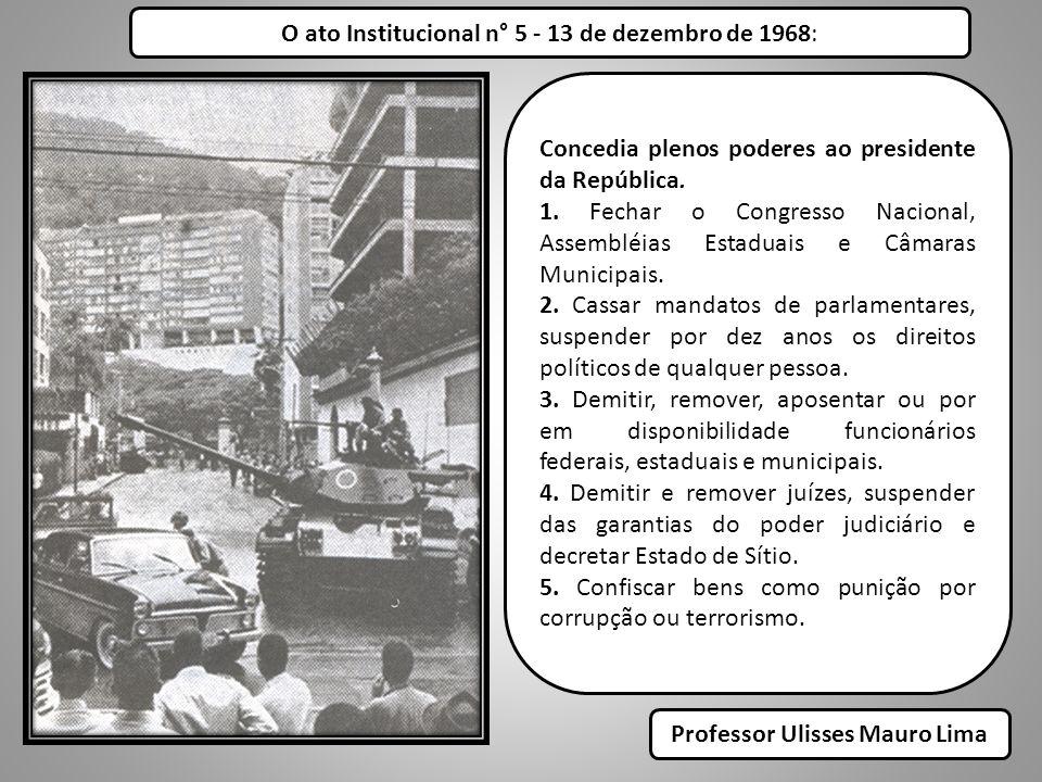 O ato Institucional n° 5 - 13 de dezembro de 1968: