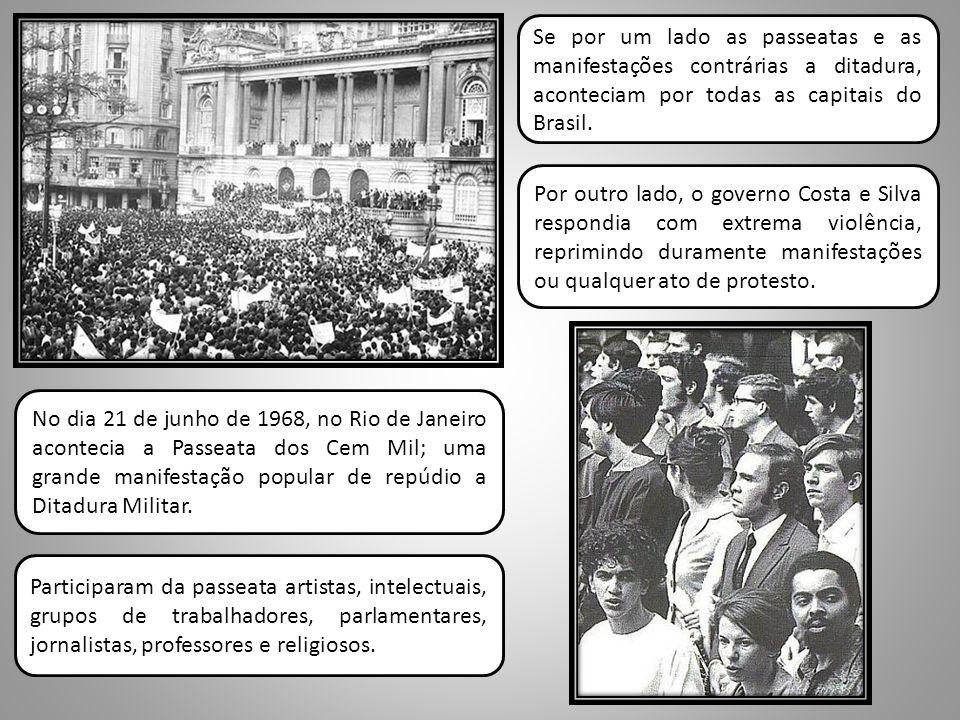 Se por um lado as passeatas e as manifestações contrárias a ditadura, aconteciam por todas as capitais do Brasil.