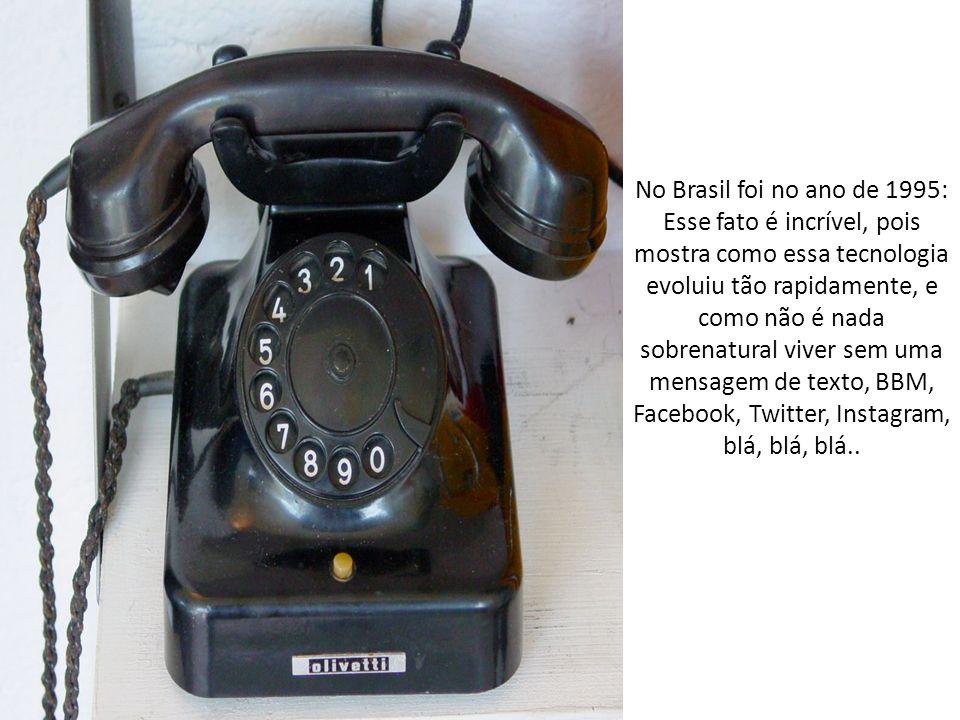 No Brasil foi no ano de 1995: