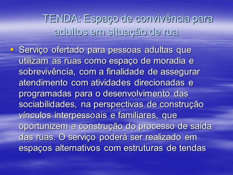 TENDA: Espaço de convivência para adultos em situação de rua