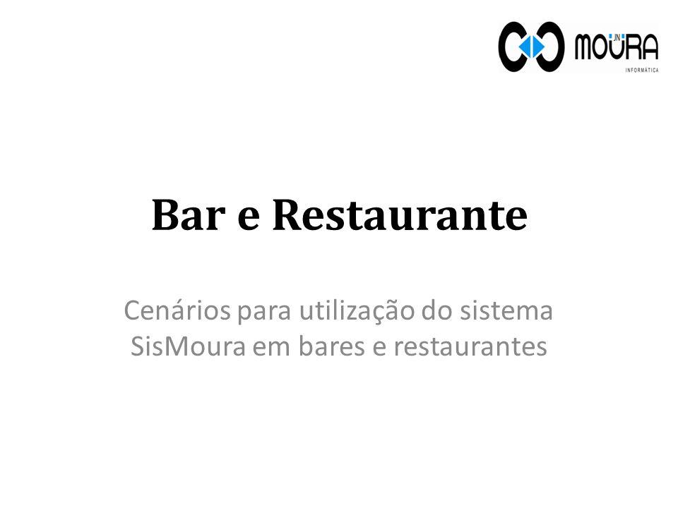 Cenários para utilização do sistema SisMoura em bares e restaurantes